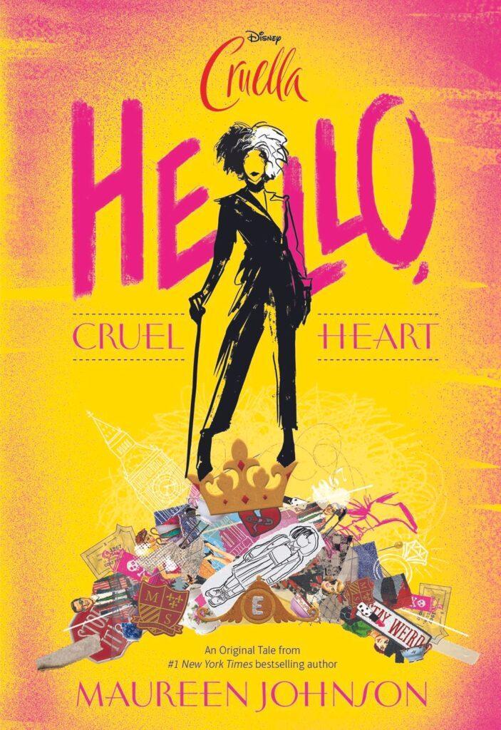 Hello Cruel Heart è il libro prequel del live action Disney Cruella.