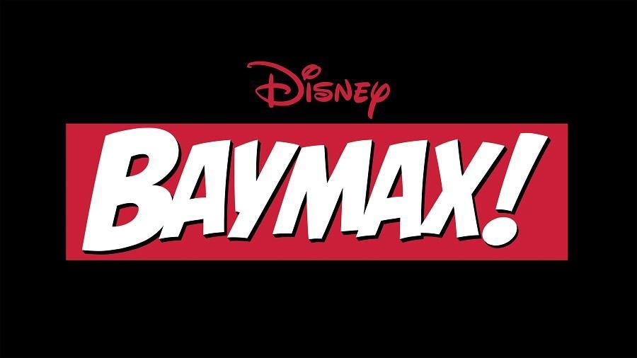 Baymax è una delle serie che Disney Animation realizzerà per Disney+.