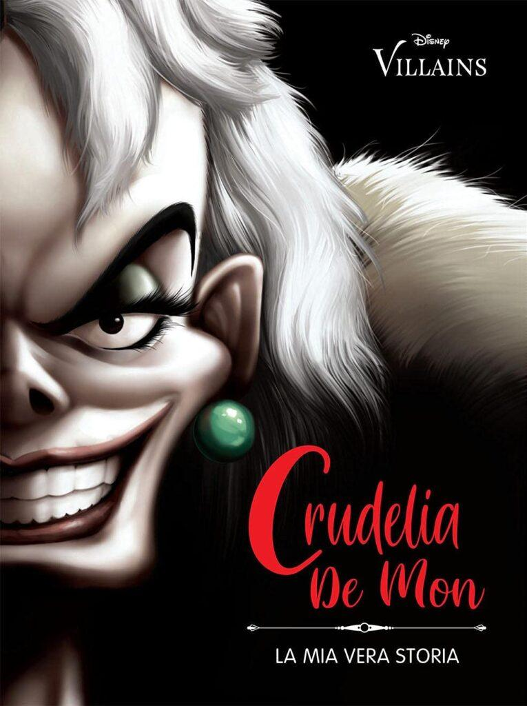 La cover italiana di Crudelia - La mia vera storia, il primo libro dell'edizione italiana della collana Disney Villains di Serena Valentino.